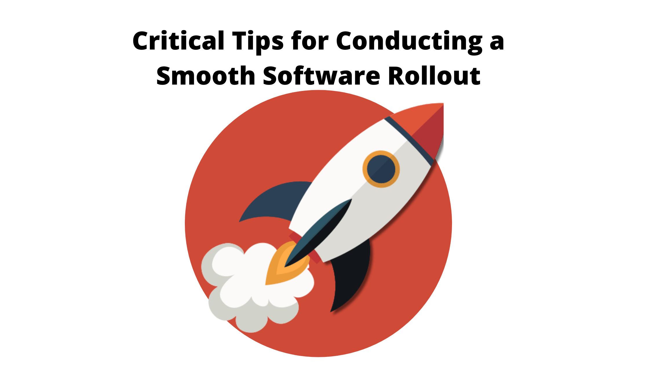 Critical Tips for smooth software rollout